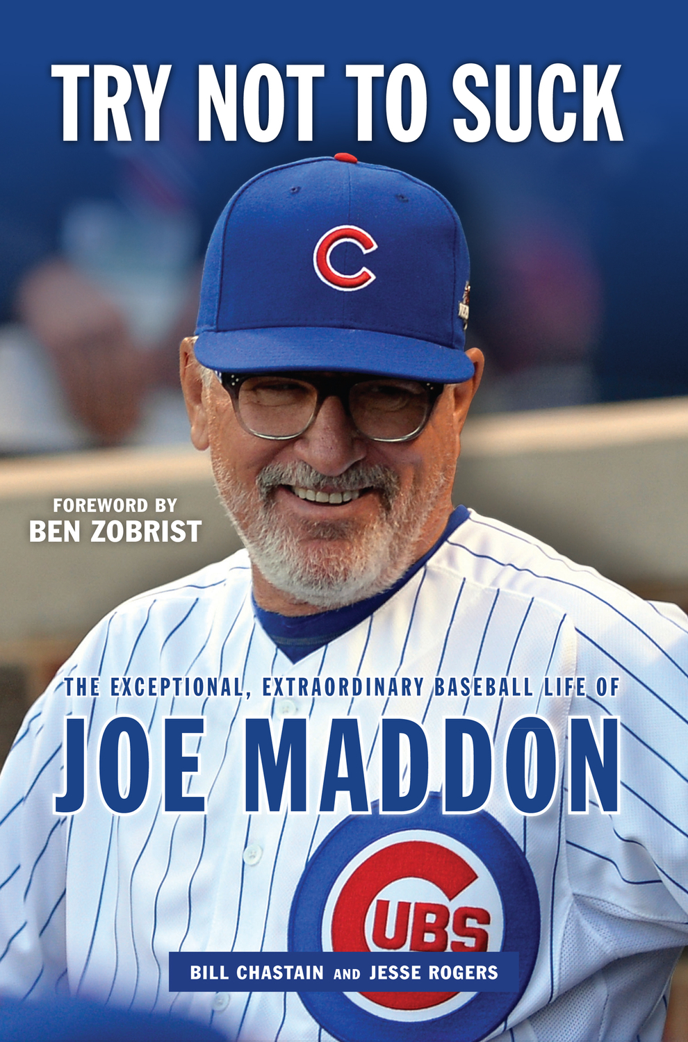 "The Joe Maddon Story: ""Try Not to Suck"""