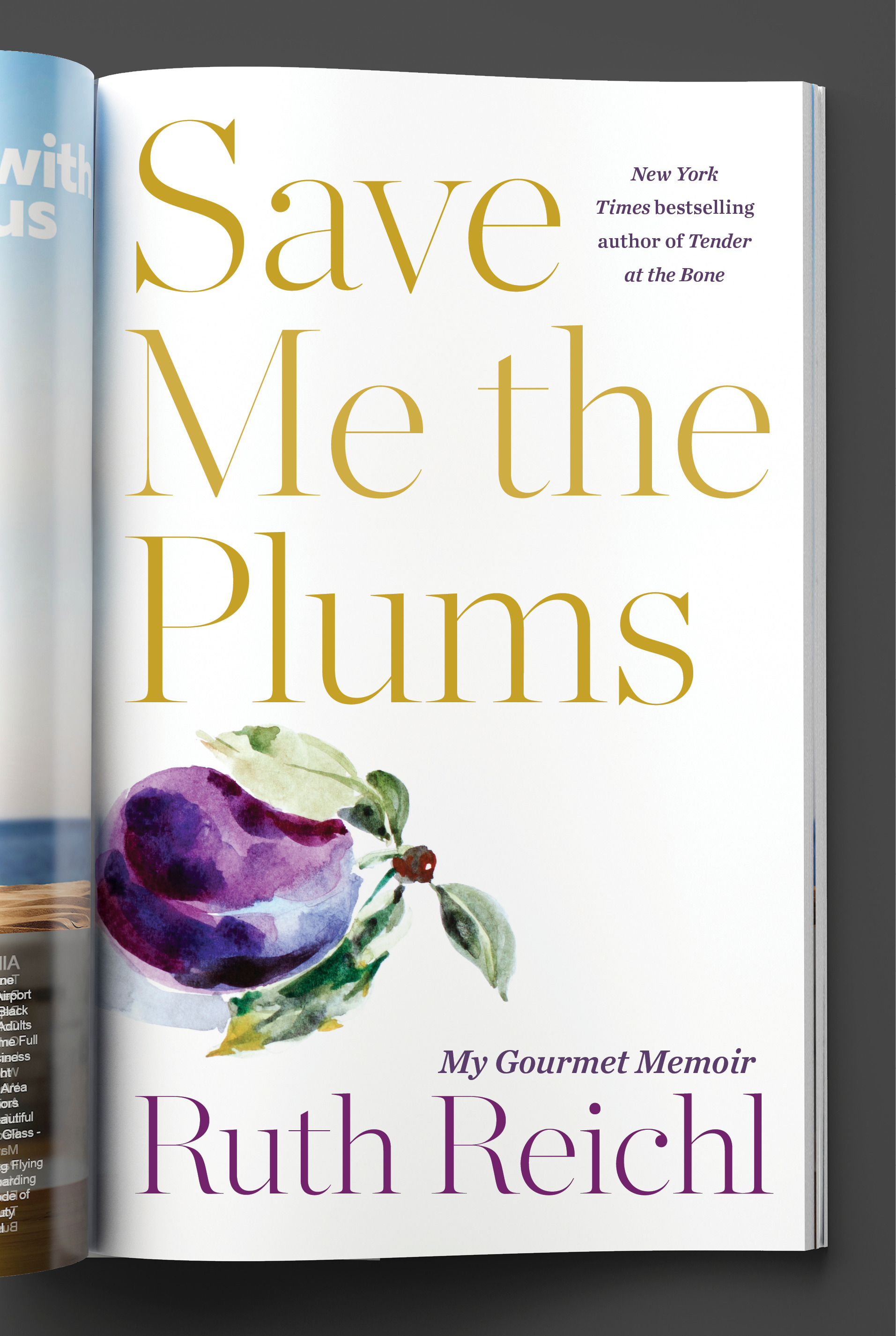 Save Me the Plums: Ruth Reichl's Memoir