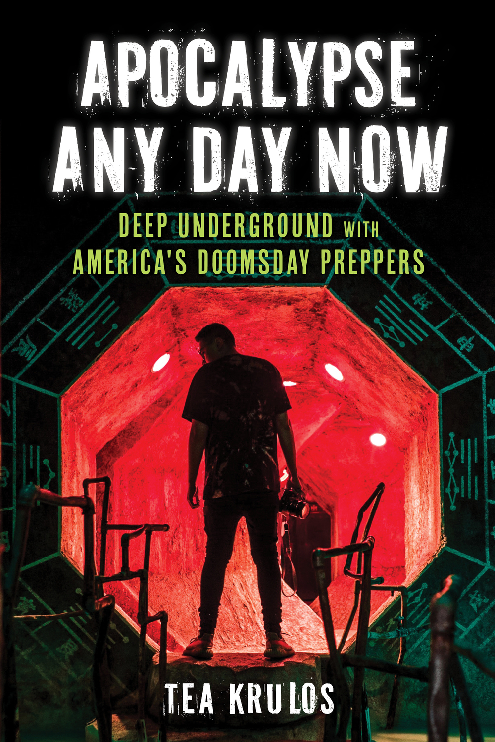 Apocalypse Any Day Now: Deep Underground with America's Doomsday Preppers.
