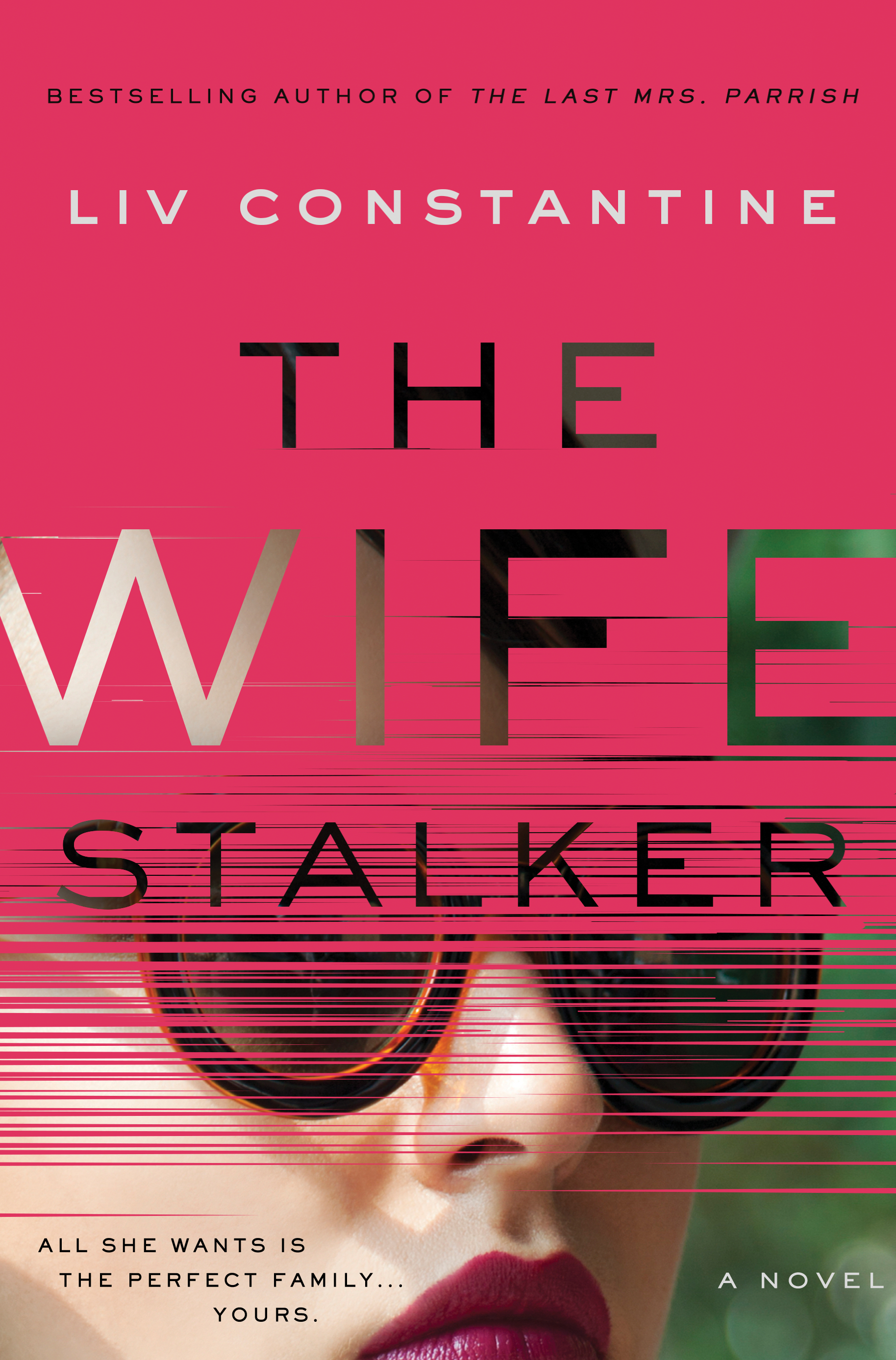 The Wife Stalker by Liv Constantine