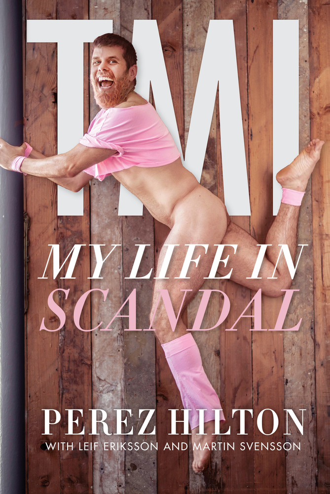 TMI: My Life in Scandal by Perez Hilton