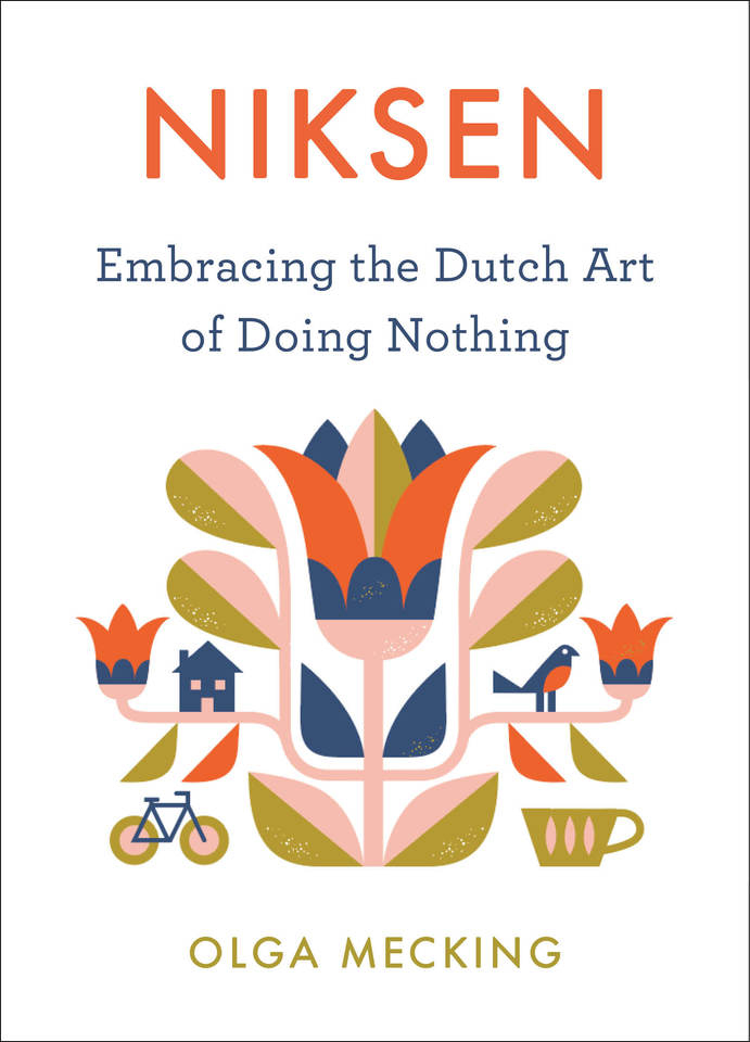 Niksen: The Dutch Art of Doing Nothing